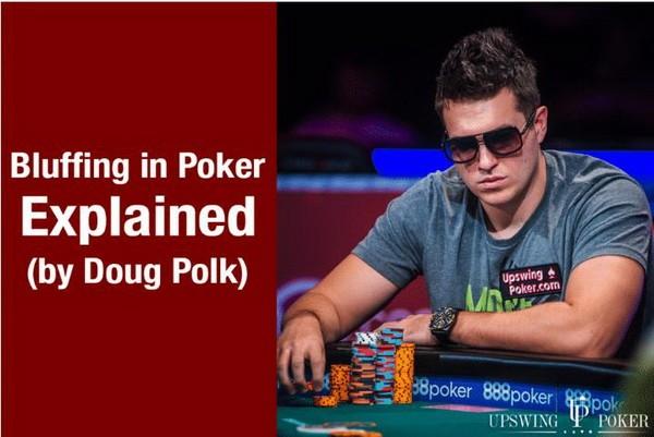Doug Polk解释德州扑克中的诈唬